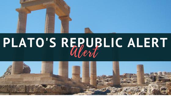 PLATO'S REPUBLIC ALERT